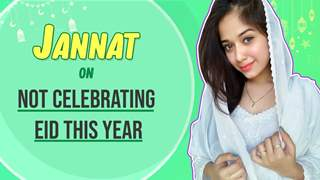 Jannat Zubair Rahmani Responds On Not Celebrating Eid 2020