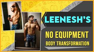 Leenesh Mattoo Transforms His Body During Lockdown With No Equipments