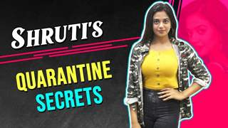 Shruti Sharma Shares Her Quarantine Secrets, Missing friends & More