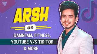 Arsh Talks About Friendship with MNV, Damnfam, Youtube V/S Tik Tok & More