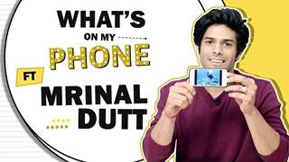What's On My Phone With Mrinal Dutt | Phone Secrets Revealed