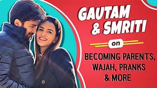 Gautam & Smriti On Becoming Parents Amidst Lockdown, Wajah, Pranks & More