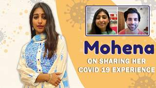 Mohena Kumari Gets Emotional | Shares Her Experience After Being Tested Postive With Covid