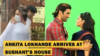 Ankita Lokhande Arrives At Sushant's Apartment In Bandra