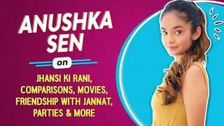 Anushka Sen On Jhansi Ki Rani, Facing Comparisons, Friendship With Jannat & More
