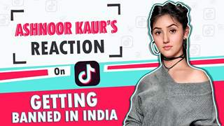 Ashnoor Kaur's Reaction On Tik Tok Getting Banned In India