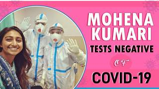 Mohena Kumari Shares About Testing Negative Of COVID-19
