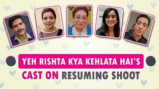 Yeh Rishta Kya Kehlata's Cast On Resuming Shoot | Star Plus | Exclusive