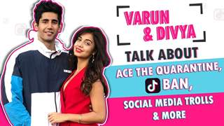 Varun Sood & Divya Agarwal Talk About Ace The Quarantine, Tik tok Ban, Social Media Trolls & More
