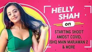 Helly Shah On Starting Shoot Amidst Covid, Ishq Main Marjawan 2 & More | Colors tv
