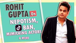 Rohit Gupta On Nepotism, Tiktok's Ban, Mimicking Sanjay Dutt & More
