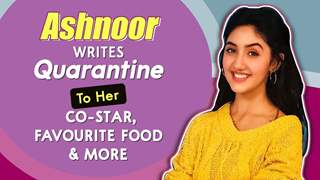 Ashnoor Kaur Writes Quaraantine Letters To Her Favourite Things, Best Friend, Food & More ashnoor
