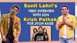 Sunil Lahri and Son Krish Pathak Talk About Jiyun Kaise, Acting, struggles & More | Exclusive
