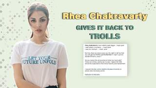 Rhea Chakravarty Gives It Back To Trolls On Receiving Negative Messages
