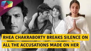 Rhea Chakraborty Breaks Silence On All The Accusations Made On Her In The Sushant Singh Rajput Case
