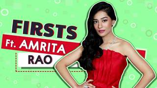 Amrita Rao Reveals All Her Firsts | Audition, Rejections & More
