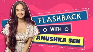 Flashback With Anushka Sen | Bag, House, Funny Secrets & More | Birthday Special