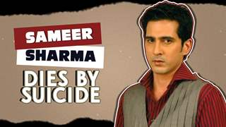 Yeh Rishtey's Actor Sameer Sharma Passes Away Due To Suicide | Details Inside