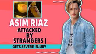 Bigg Boss Runner Up Asim Riaz Attacked By Strangers | Gets Severe Injuries