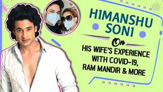 Himanshu Soni On His Wife's Experience With Covid-19, Ram Mandir & More | Exclusive