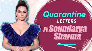 Soundarya Sharma Writes Some Fun Quarantine Letter To Things She Misses