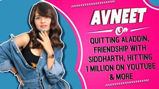 Avneet Kaur On Quitting Aladdin, Friendship With Siddharth, Hitting A Million On Youtube & More