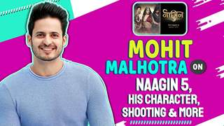 Mohit Malhotra On Naagin 5, His Character, Shooting & More | India Forums