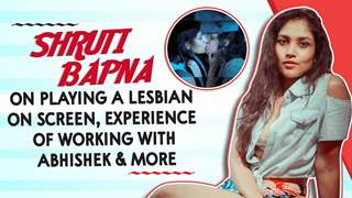 Shruti Bapna Playing On A Lesbian On Screen, Experience Of Working With Abhishek & More