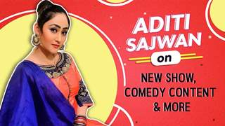 Aditi Sajwan On New Show, Comedy Content & More