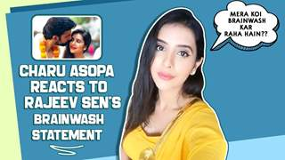 Charu Asopa Reacts To Rajeev Sen's Brainwash Statement | Exclusive