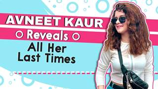 Avneet Kaur Reveals All Her Last Times | Yasmine Memories, Online Shopping & More