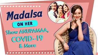 Madalsa Sharma Chakraborty On Her Show Anupamaa, COVID-19 & More | India Forums