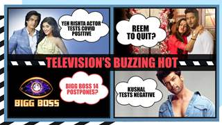 Television's Buzzing Hot | Reem To Quit? | Kushal Tests Negative | Bigg Boss 14 & More