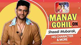 Manav Gohil On Shaadi Mubarak, His Character & More | Star Plus