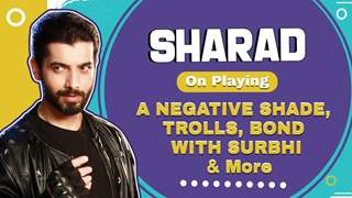Sharad Malhotra On Playing A Negative Shade, Trolls, Bond With Surbhi & More | Naagin 5