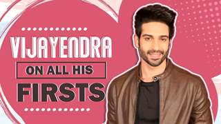 Vijayendra Kumeria Reveals All About His Firsts | Audition, Rejection & More