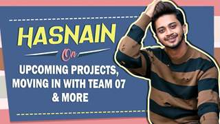 Hasnain On Upcoming Projects, Moving In With Team 07 & More.