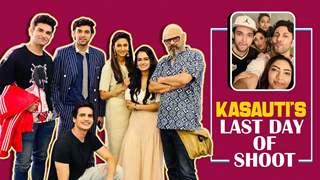 Kasauti Zindagi Kay's Last Day Of Shoot | Wrap Up & Celebrations
