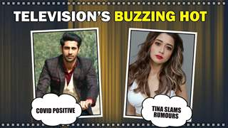 Television's Buzzing Hot | Rahul Sudhir Tests Positive | Tina Slams Rumours | India Forums