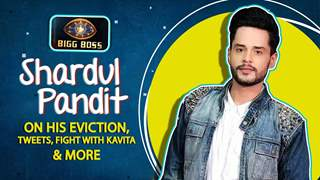 Shardul Pandit's Eviction Interview | Eijaz & Pavitra's Equation, Fights With Kavita & More