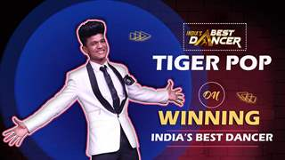 Tiger Pop On Winning India's Best Dancer | Competition, Prize Money & More