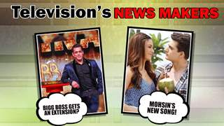 Television's News Makers | Bigg Boss Gets An Extension? | Mohsin's New Song & More