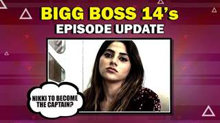 Nikki Tamboli To Become The Captain? | Jasmin, Rahul & Aly Take A Stand | Bigg Boss 14