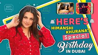 Himanshi Khurana's Special Birthday In Dubai | Videos Inside