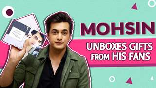 Mohsin Khan Unwraps Gifts From His Fans | India Forums