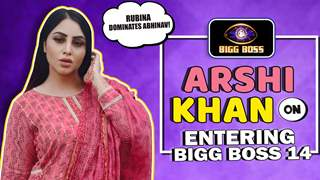 Arshi Khan On Entering Bigg Boss 14, Jasmin's Game, Rubina Dominating Abhinav & More