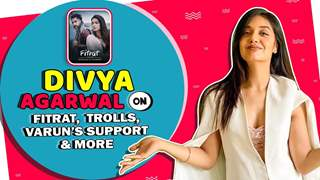 Divya Agarwal On Fitrat, Trolls, Varun's Support & More | India Forums