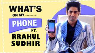 What's On My Phone With Rrahul Sudhir | Phone Secrets Revealed | Ishq Main Marjawan 2