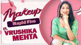Vrushika Mehta Spills Secrets About Her Makeup Favourites | Makeup Rapid Fire