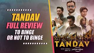 Tandav: Full Review | To Binge Or Not To Binge? | Amazon Prime Originals